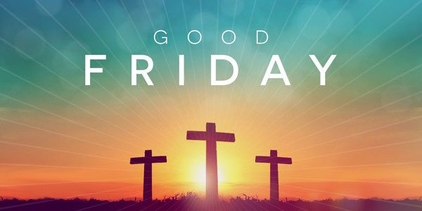 Good Friday – The Seven Last Words from the Cross
